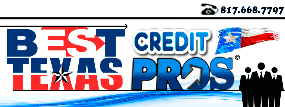 best texas credit pros, best texas credit repair, credit repair texas, best credit repair in texas, best credit repair texas, credit repair dallas, credit repair fort worth